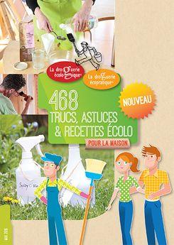 468 TRUCS, ASTUCES & RECETTES ECOLO