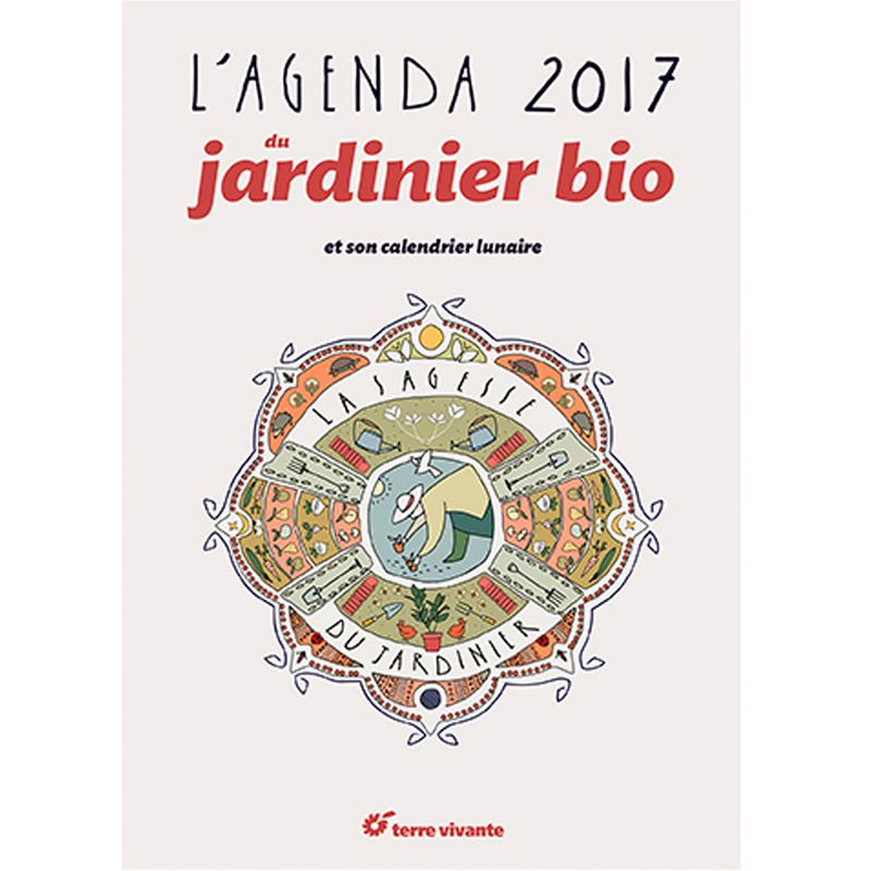 l agenda du jardinier bio 2017 et son calendrier lunaire ferme de sainte marthe. Black Bedroom Furniture Sets. Home Design Ideas
