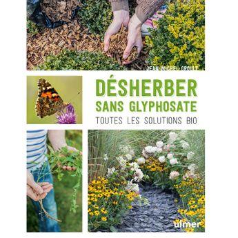 DESHERBER SANS GLYPHOSATE, TOUTES LES SOLUTIONS BIO