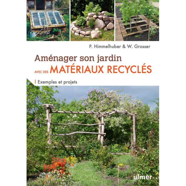 AMENAGER SON JARDIN AVEC DES MATERIAUX RECYCLES